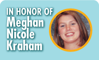 In Honor of Meghan Kraham